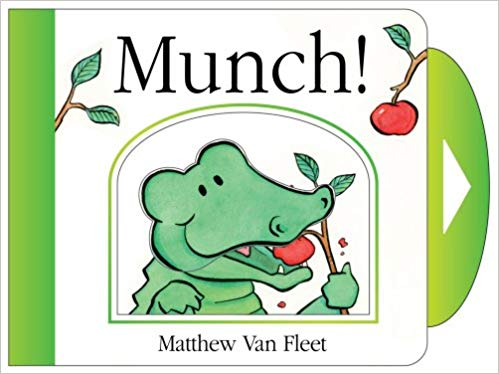 book cover for Munch! by matthew van fleeet with a picture of an alligator eating an apple. great interactive baby book
