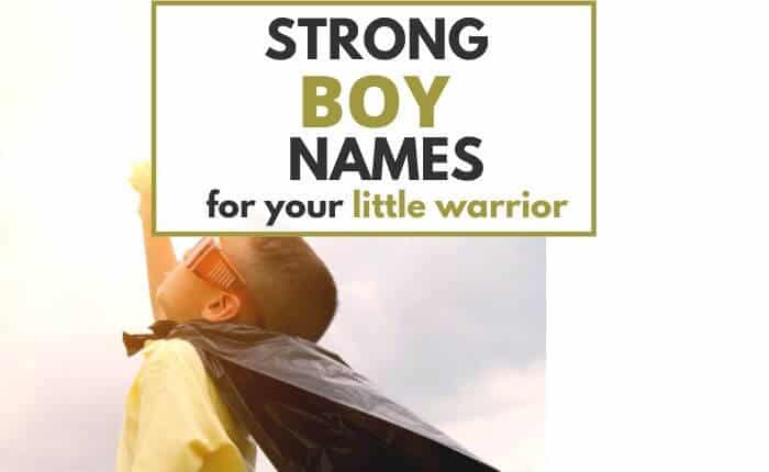 Strong Boy Names For Your Little Warrior - Cenzerely Yours