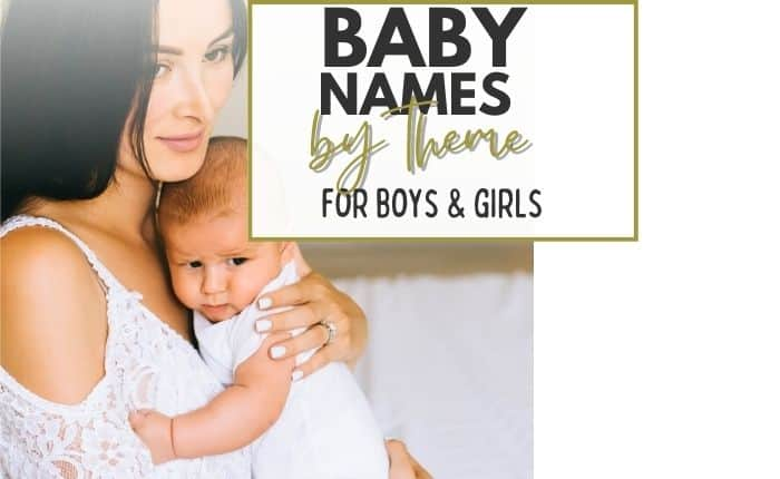 mom holding baby and smiling with title 'baby names by theme'