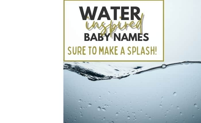 movement of water and title baby names inspired by water